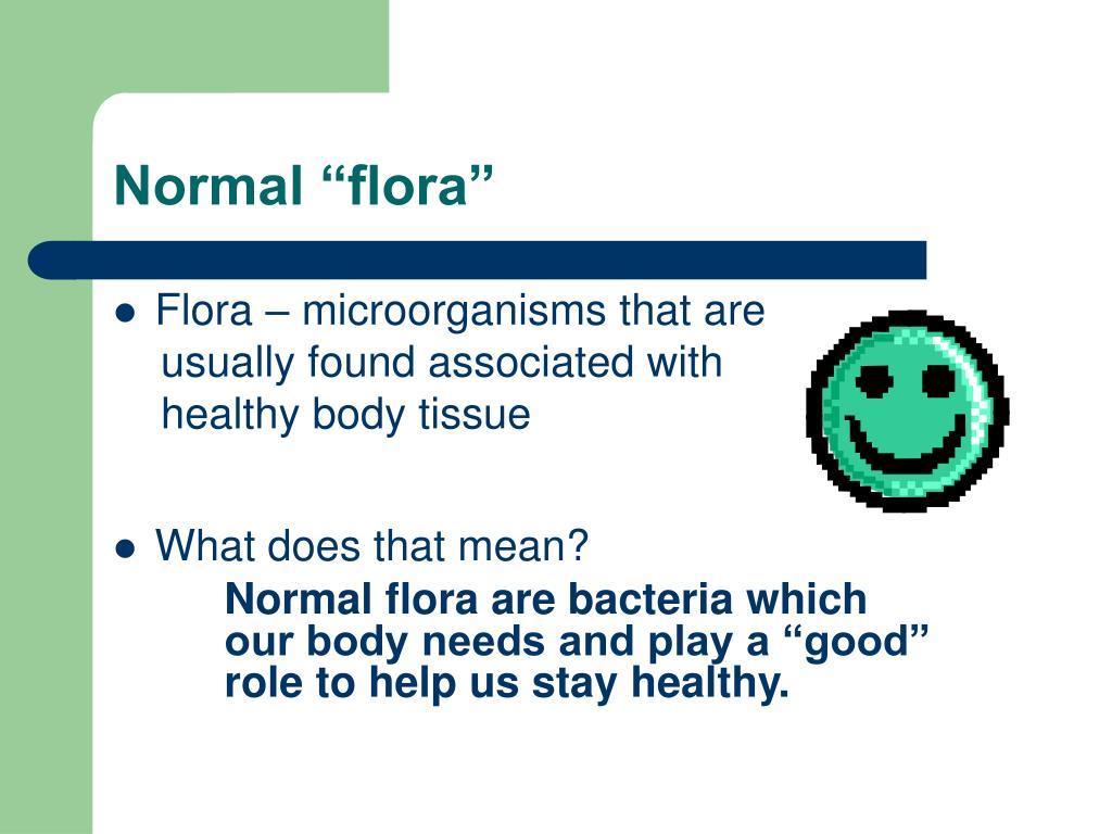 "Normal ""flora"""