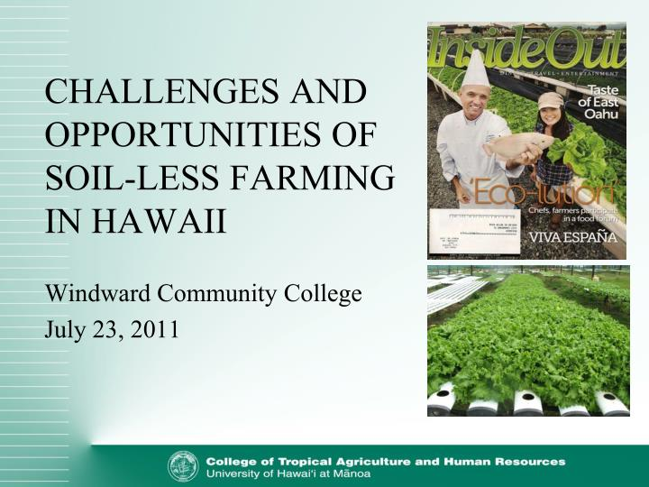 Challenges and opportunities of soil less farming in hawaii