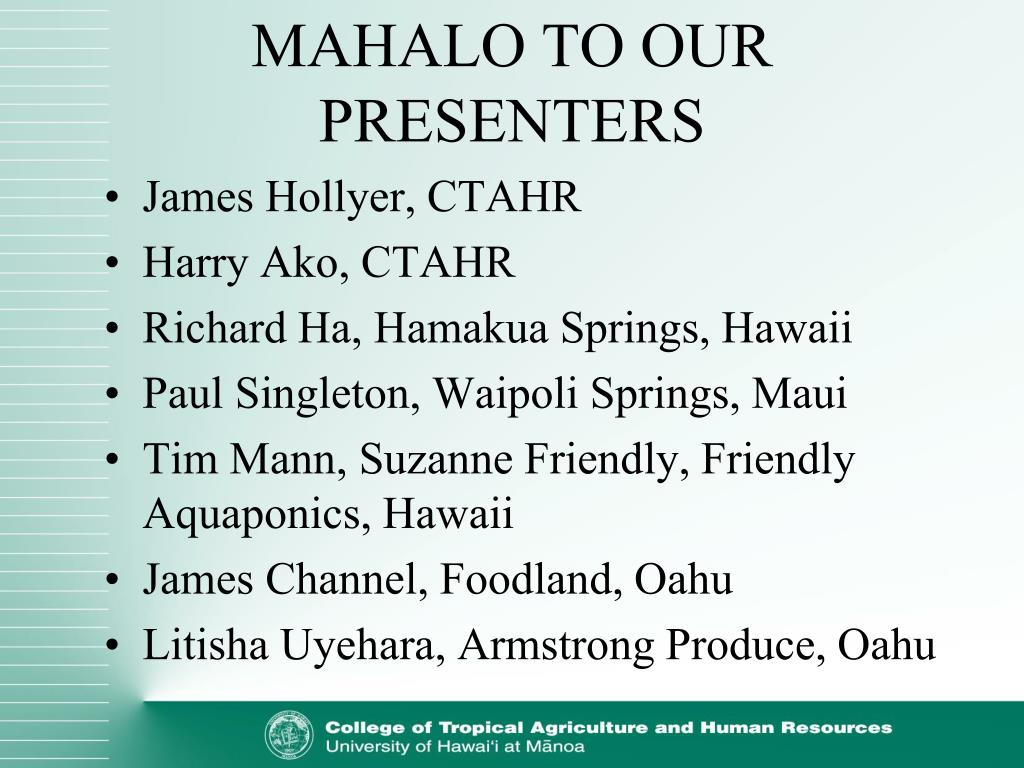MAHALO TO OUR PRESENTERS