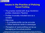 issues in the practice of policing racial profiling
