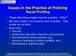 issues in the practice of policing racial profiling11