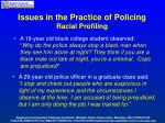 issues in the practice of policing racial profiling2