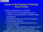 issues in the practice of policing racial profiling4