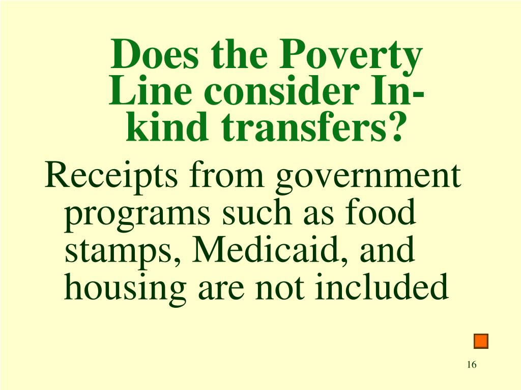 Does the Poverty Line consider In-kind transfers?