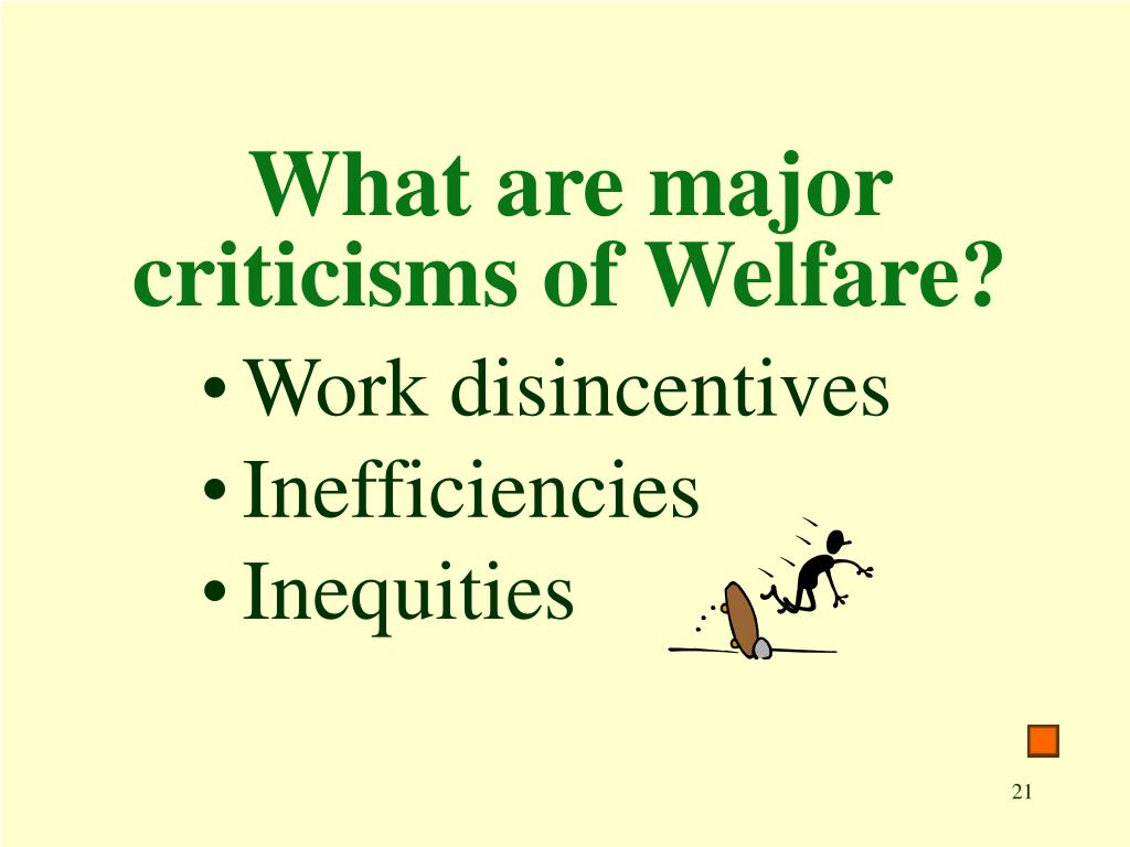 What are major criticisms of Welfare?