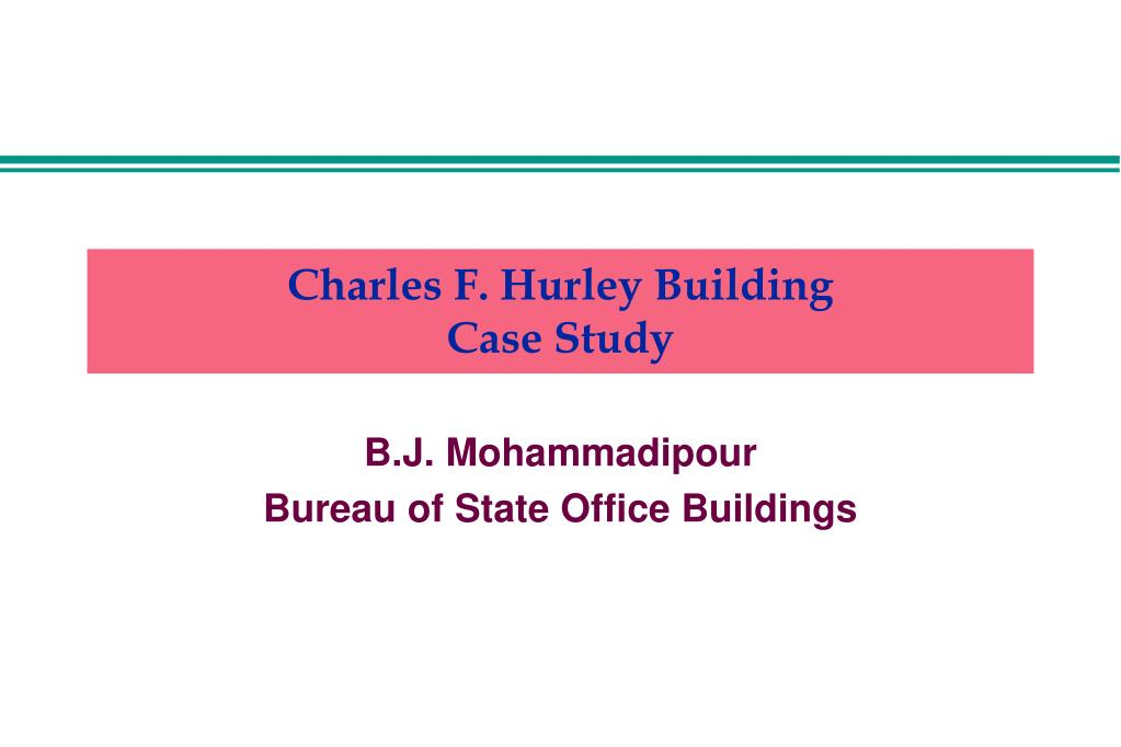 charles f hurley building case study l.