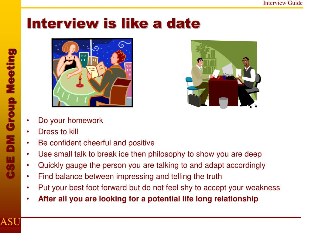 Interview is like a date