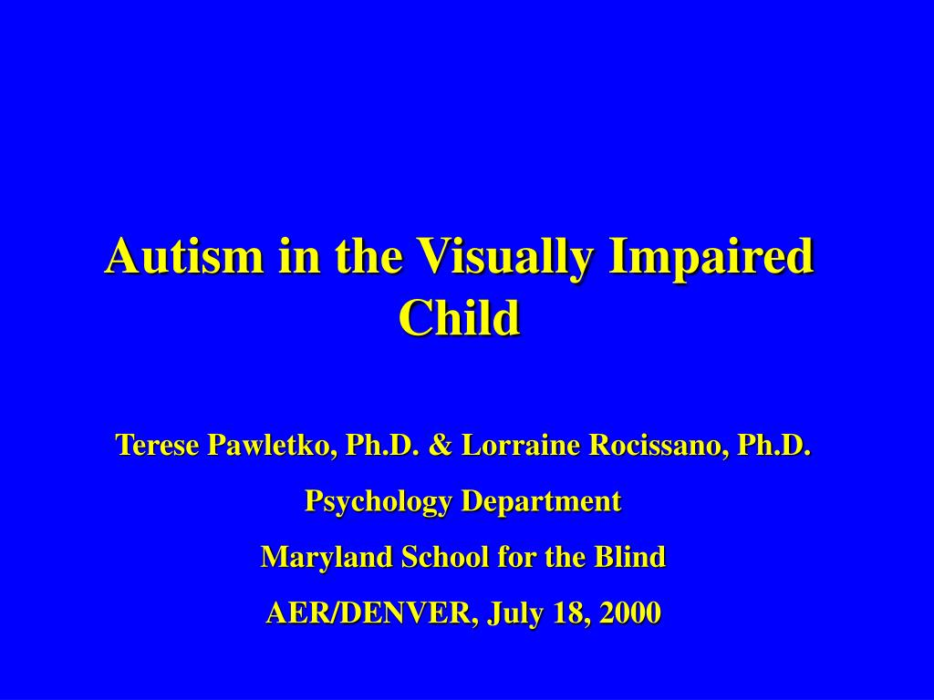 Autism in the Visually Impaired Child