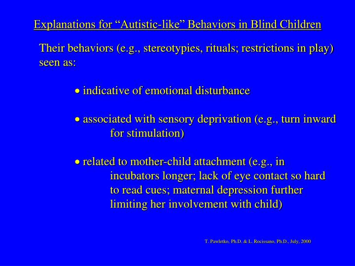 "Explanations for ""Autistic-like"" Behaviors in Blind Children"