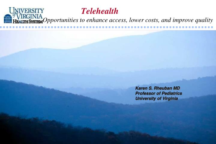 telehealth opportunities to enhance access lower costs and improve quality n.