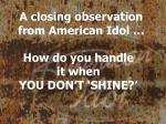 a closing observation from american idol33