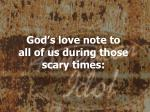 god s love note to all of us during those scary times