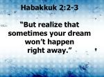 habakkuk 2 2 3 but realize that sometimes your dream won t happen right away