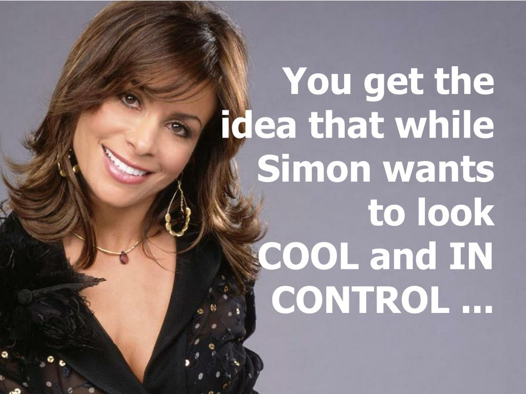 You get the idea that while Simon wants to look