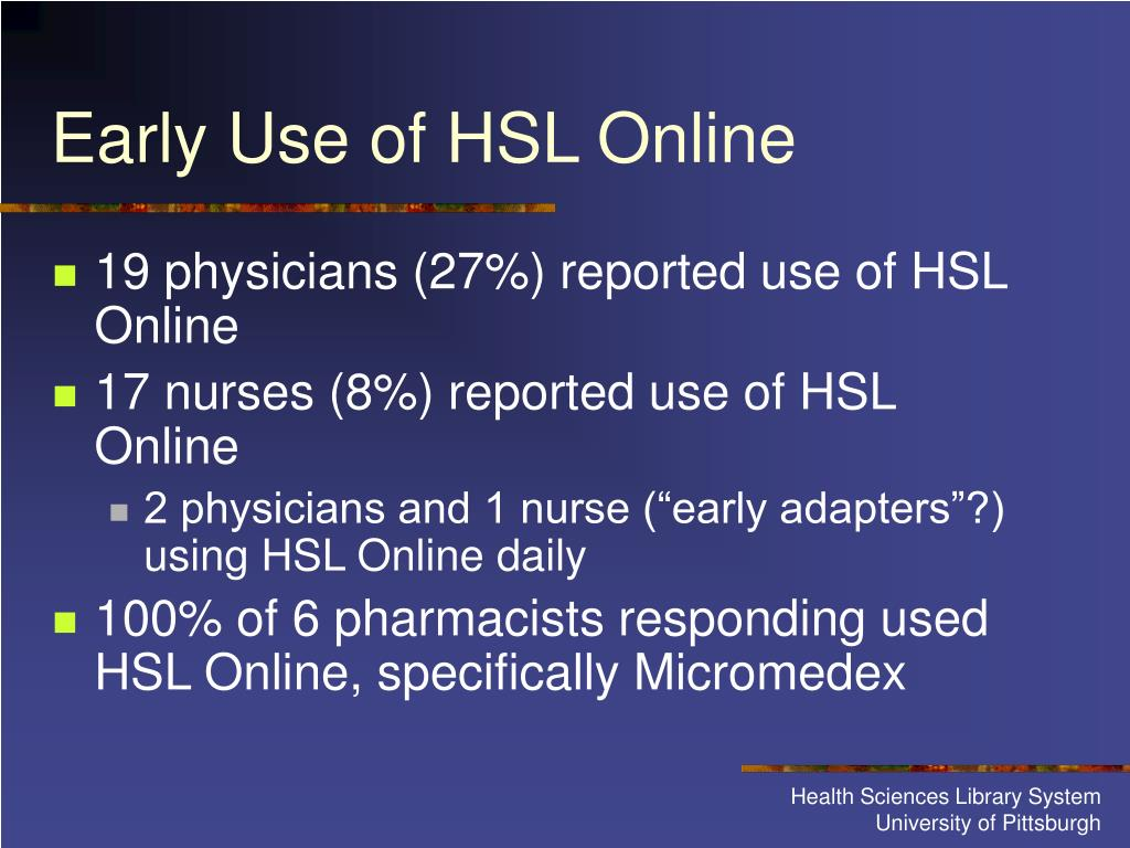 Early Use of HSL Online