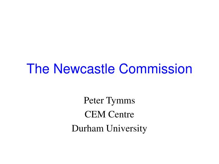 The newcastle commission