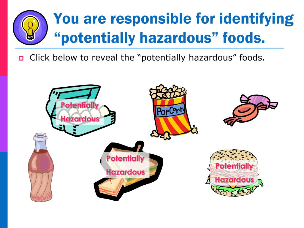 """You are responsible for identifying """"potentially hazardous"""" foods."""