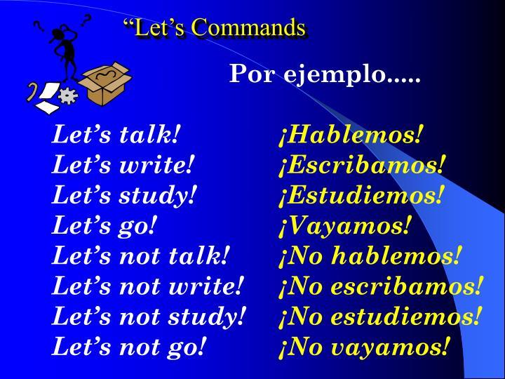 """""""Let's Commands"""