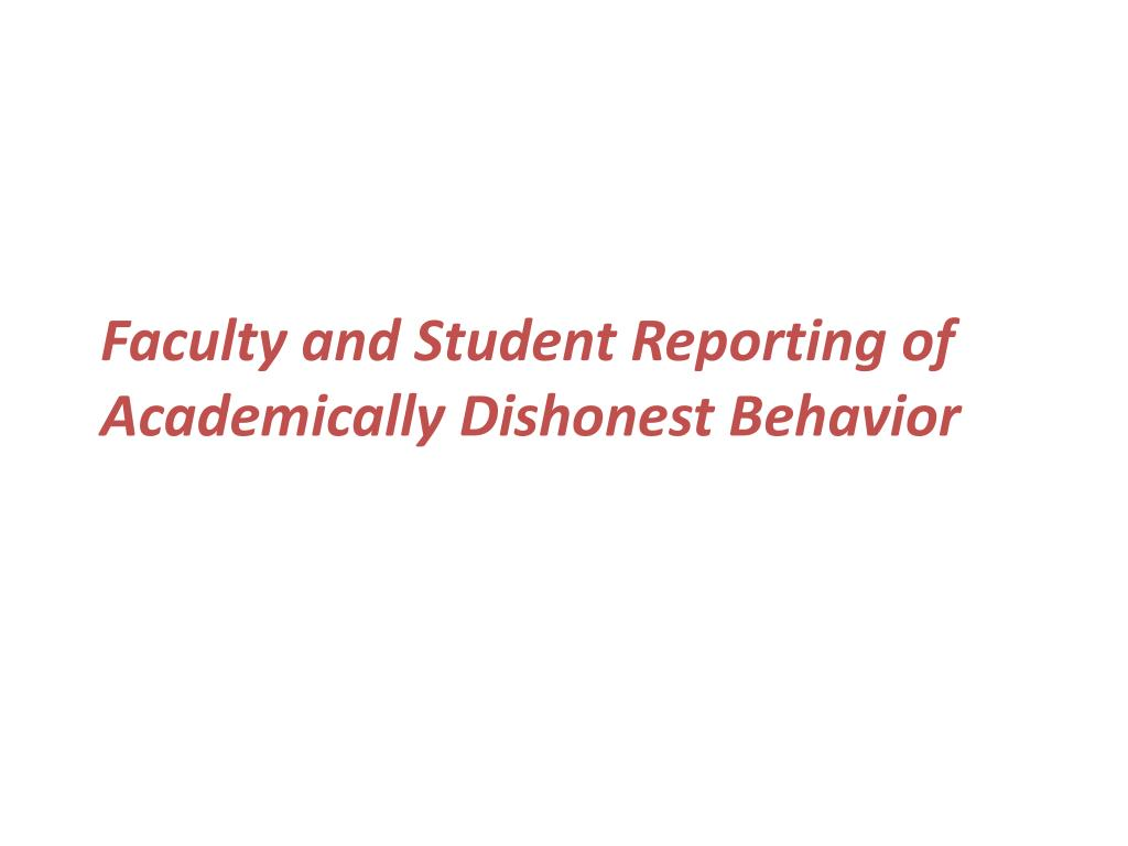 Faculty and Student Reporting of Academically Dishonest Behavior