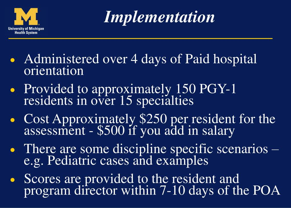 Administered over 4 days of Paid hospital orientation