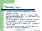 reliability is key