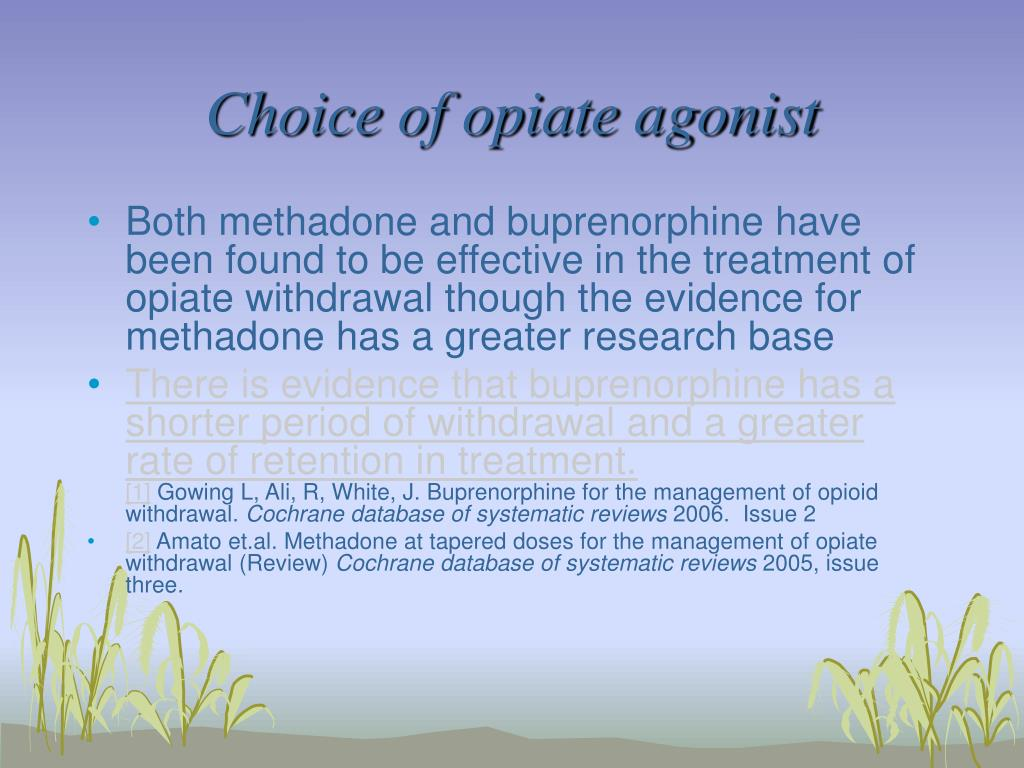 Choice of opiate agonist