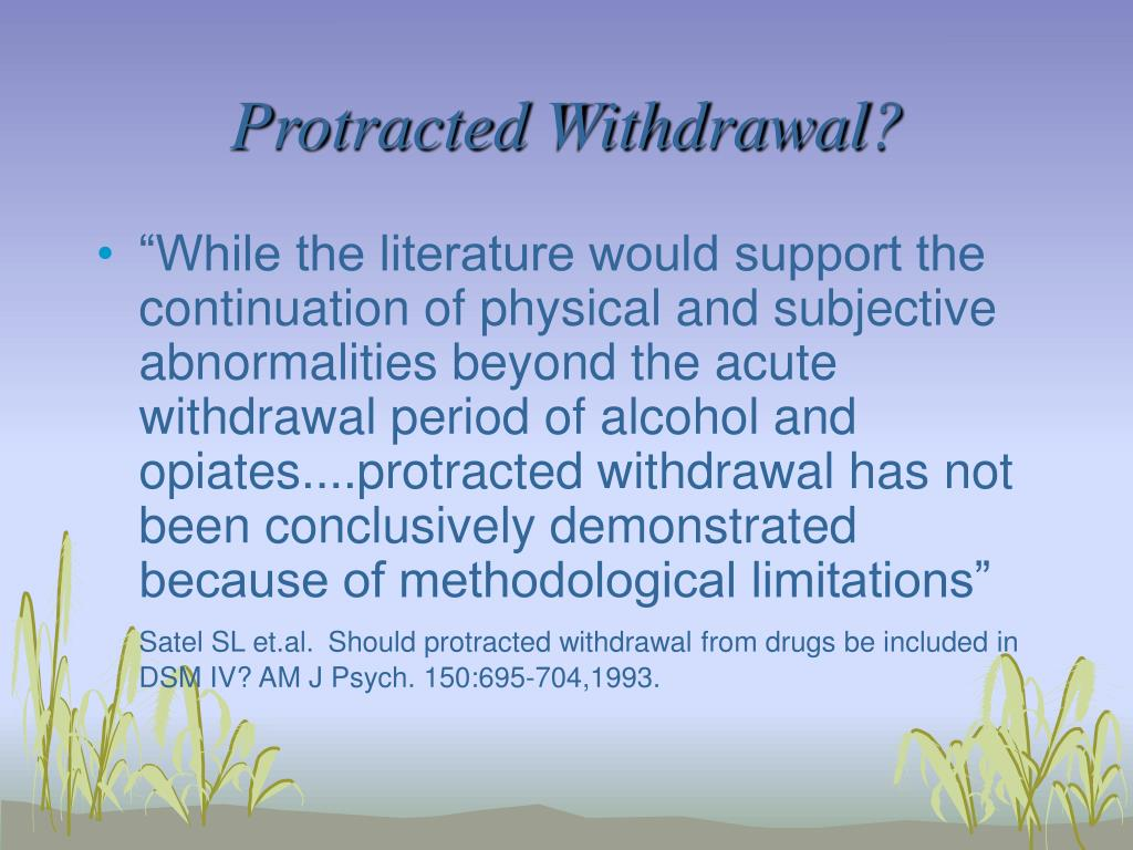 Protracted Withdrawal?
