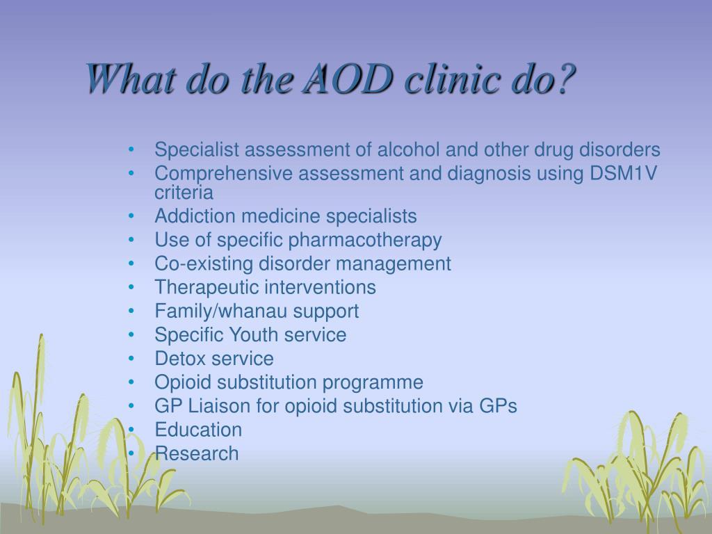 What do the AOD clinic do?