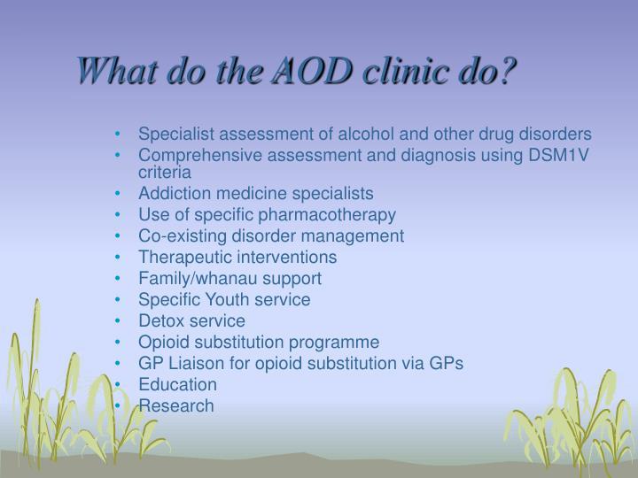 What do the aod clinic do