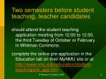 two semesters before student teaching teacher candidates