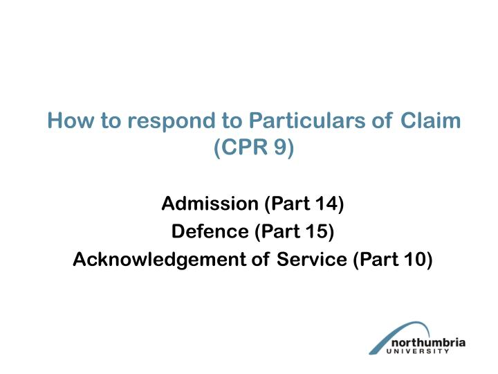 How to respond to particulars of claim cpr 9