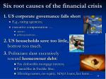 six root causes of the financial crisis