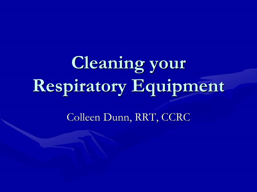 cleaning your respiratory equipment l.