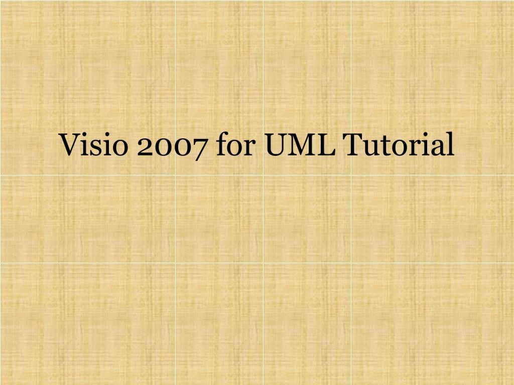 visio 2007 for uml tutorial l.