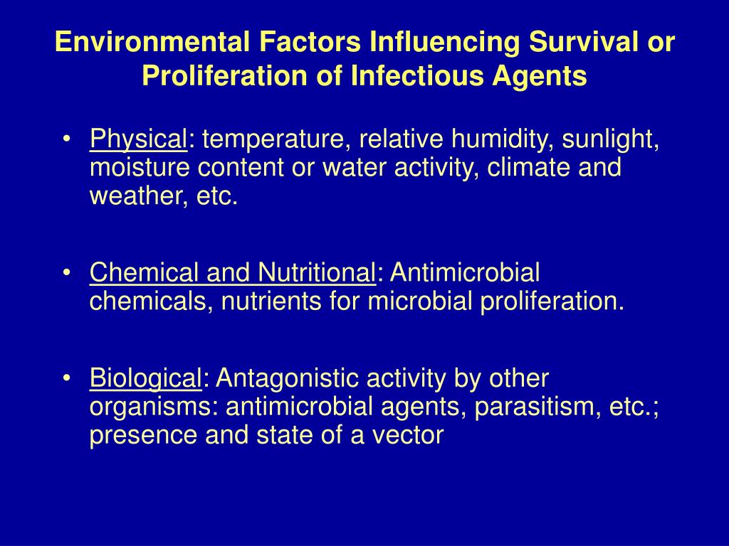 Environmental Factors Influencing Survival or Proliferation of Infectious Agents