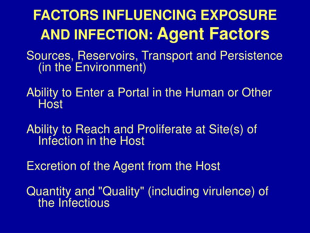 FACTORS INFLUENCING EXPOSURE AND INFECTION: