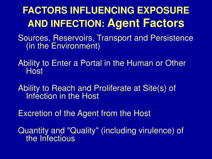 Factors influencing exposure and infection agent factors