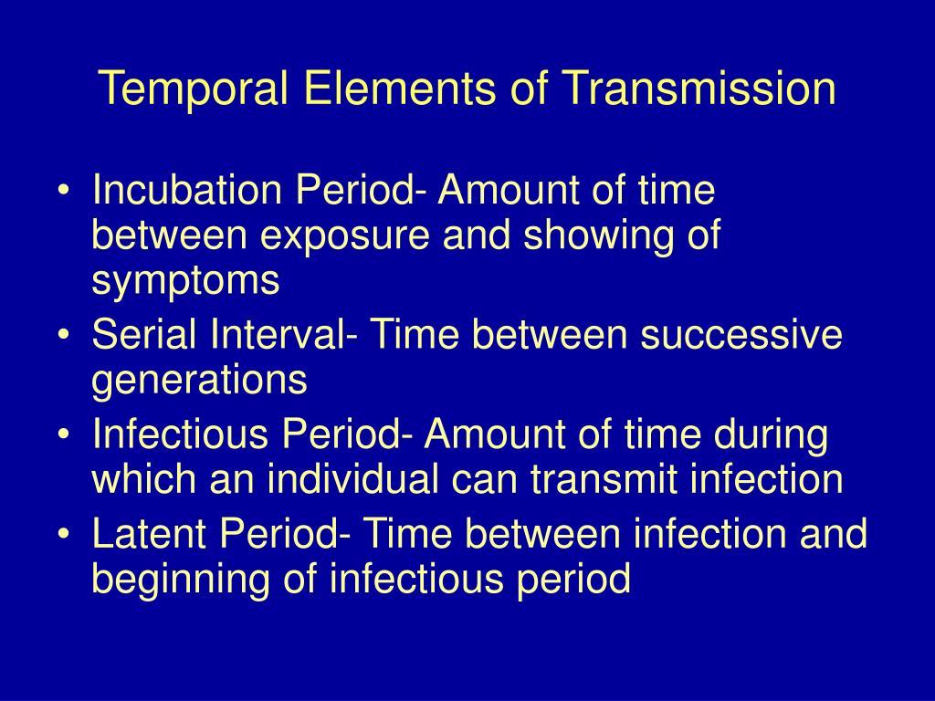 Temporal Elements of Transmission