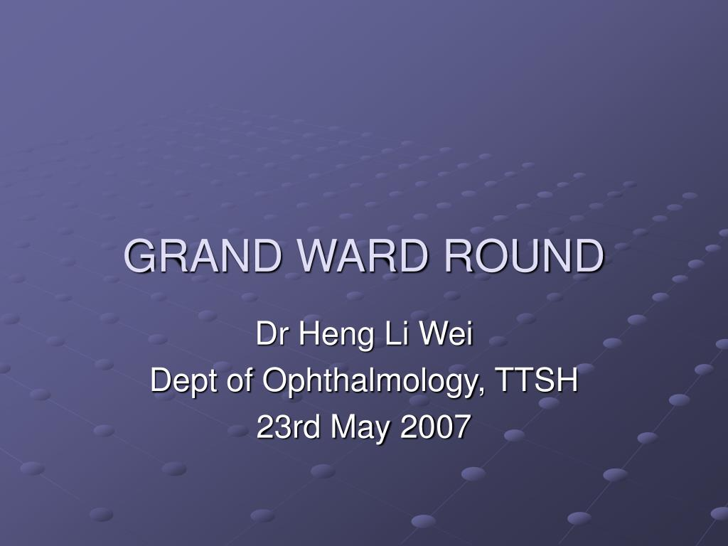 grand ward round l.