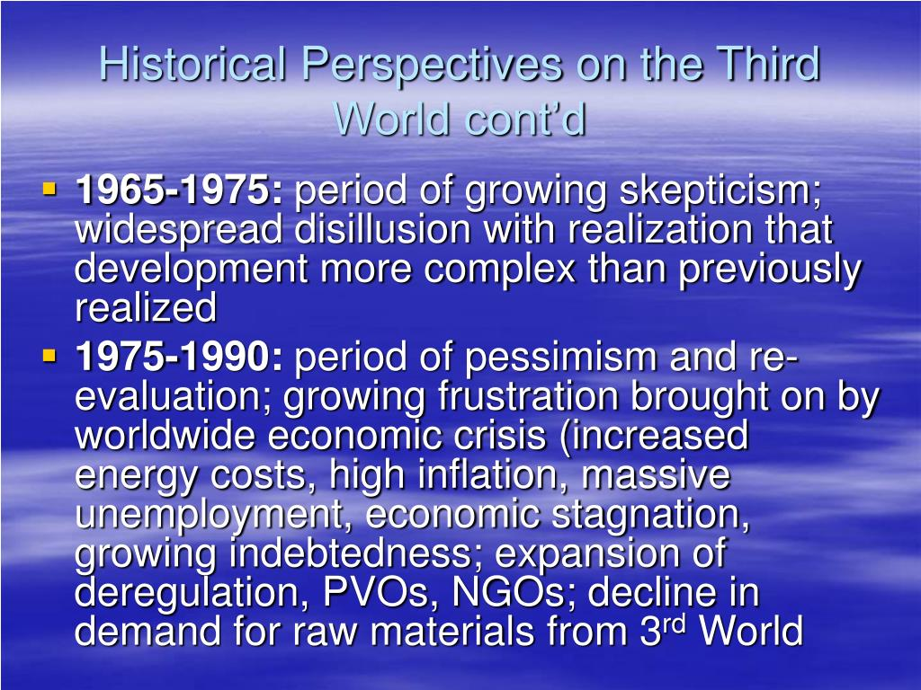 Historical Perspectives on the Third World cont'd