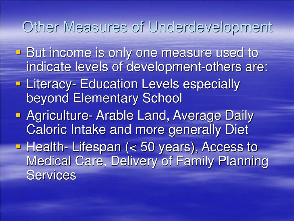 Other Measures of Underdevelopment