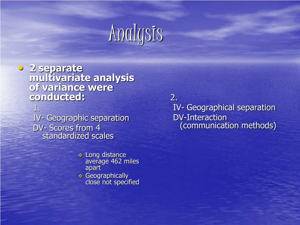 2 separate multivariate analysis of variance were conducted: