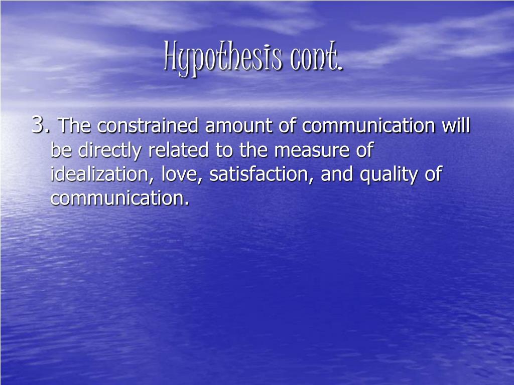 Hypothesis cont.