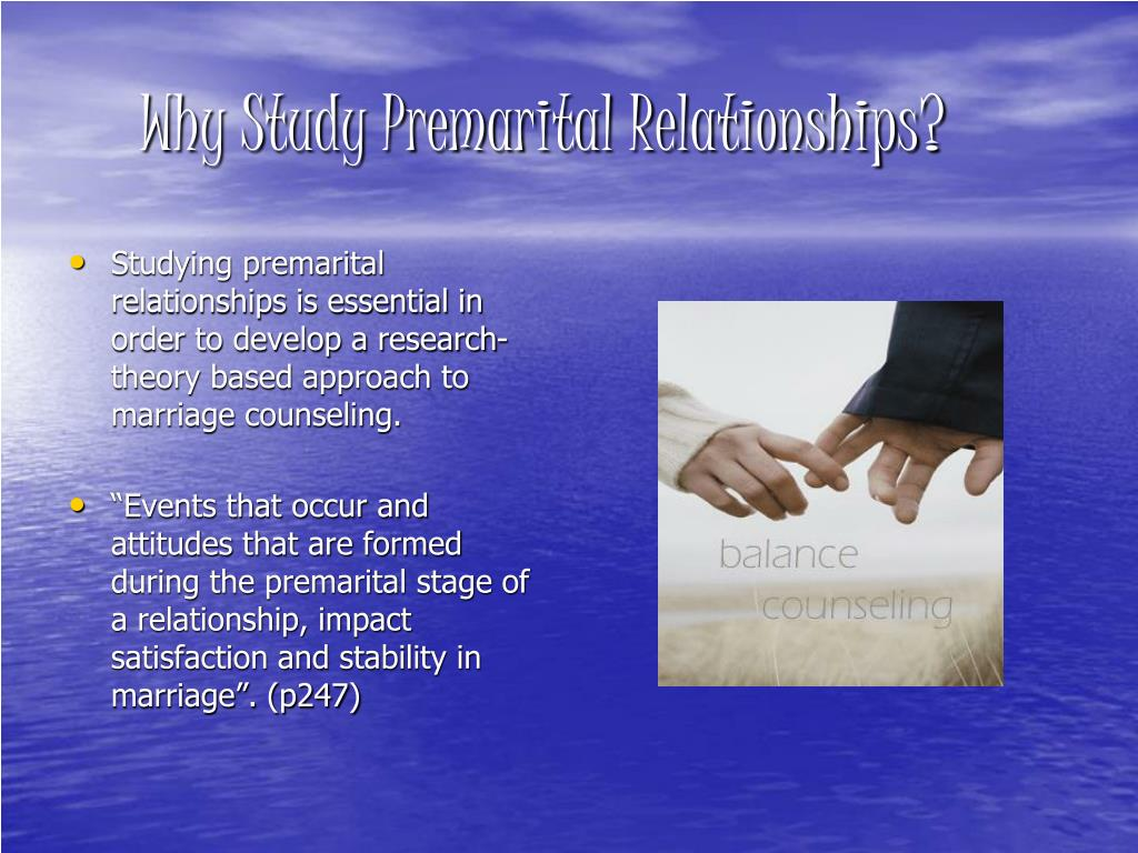 Why Study Premarital Relationships?