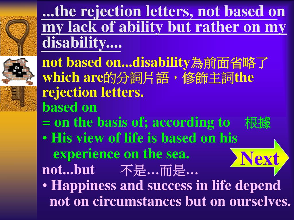 ...the rejection letters, not based on my lack of ability but rather on my disability....