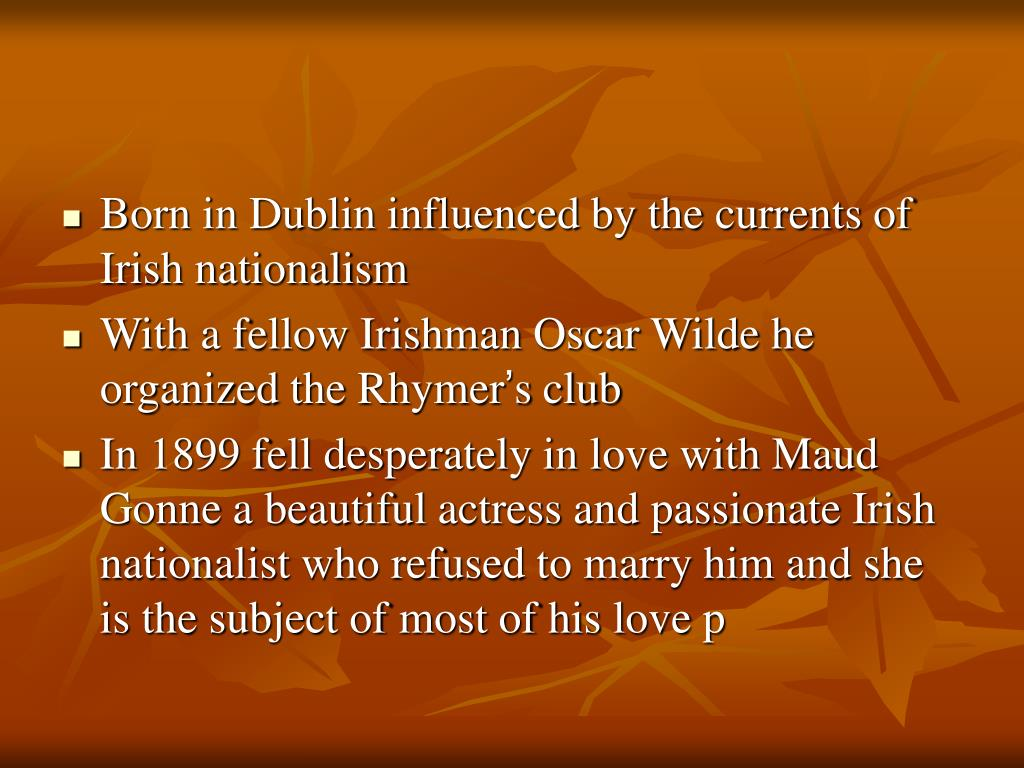 Born in Dublin influenced by the currents of Irish nationalism