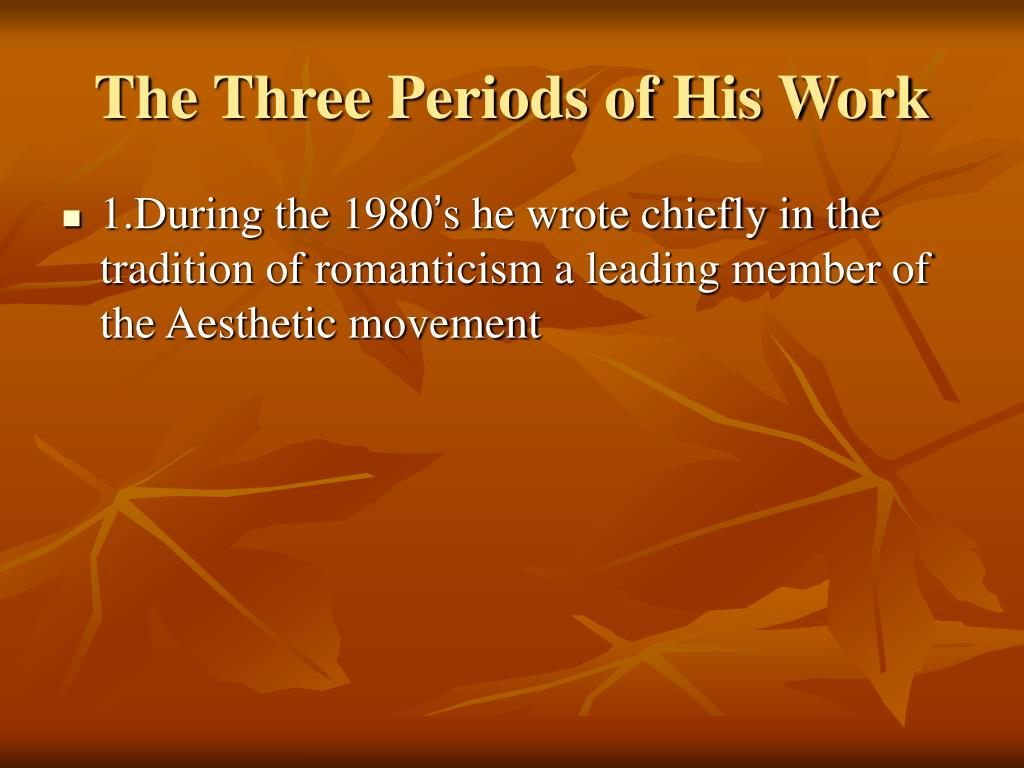 The Three Periods of His Work