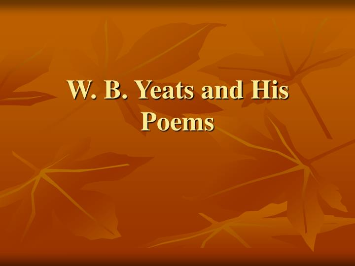 W b yeats and his poems