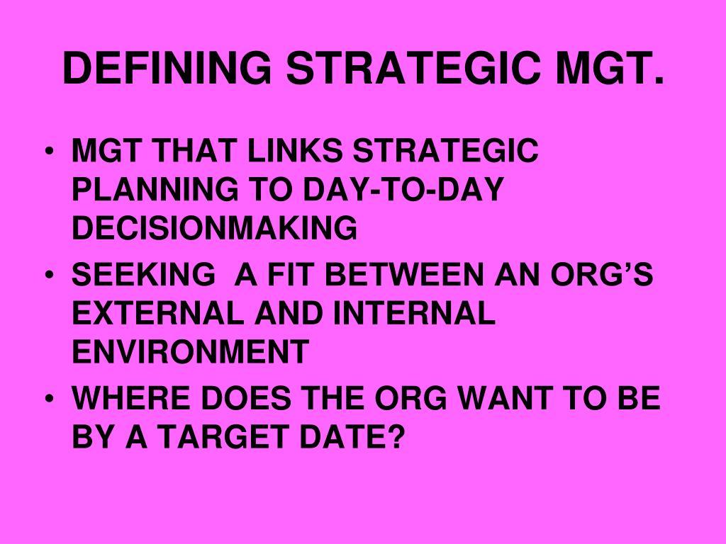 DEFINING STRATEGIC MGT.