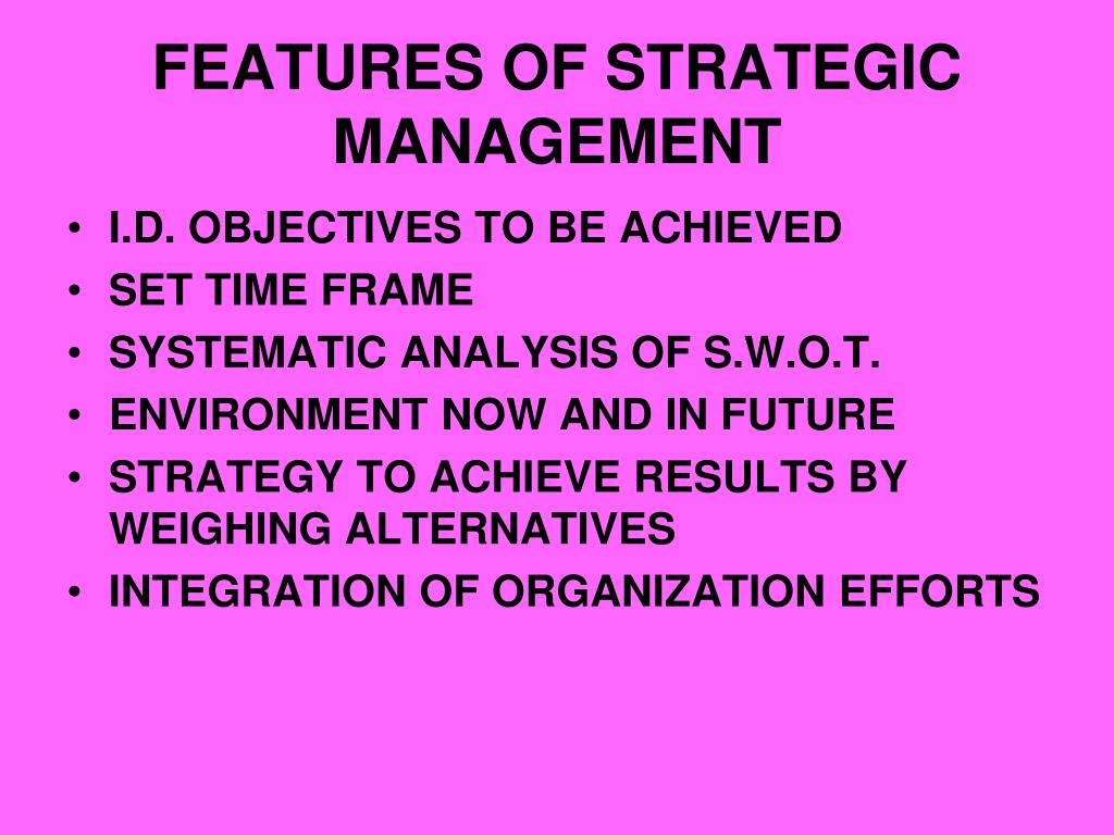 FEATURES OF STRATEGIC MANAGEMENT